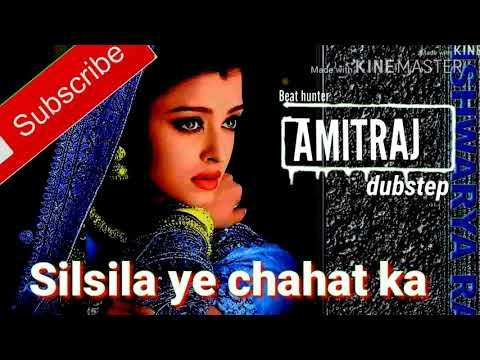 Silsila ye chahat ka bollywood robotic dubstep hindi song 2018-2019