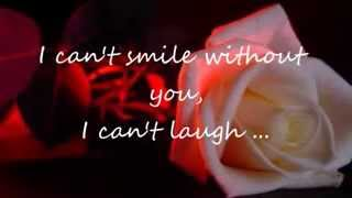 I Can't Smile Without You - Barry Manilow ( with lyrics )