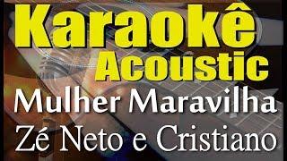 Baixar Zé Neto e Cristiano - MULHER MARAVILHA (Karaokê Acústico) playback