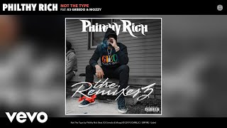 Philthy Rich - Not The Type (Remix) (Audio) Remix ft. 03 Greedo, Mozzy
