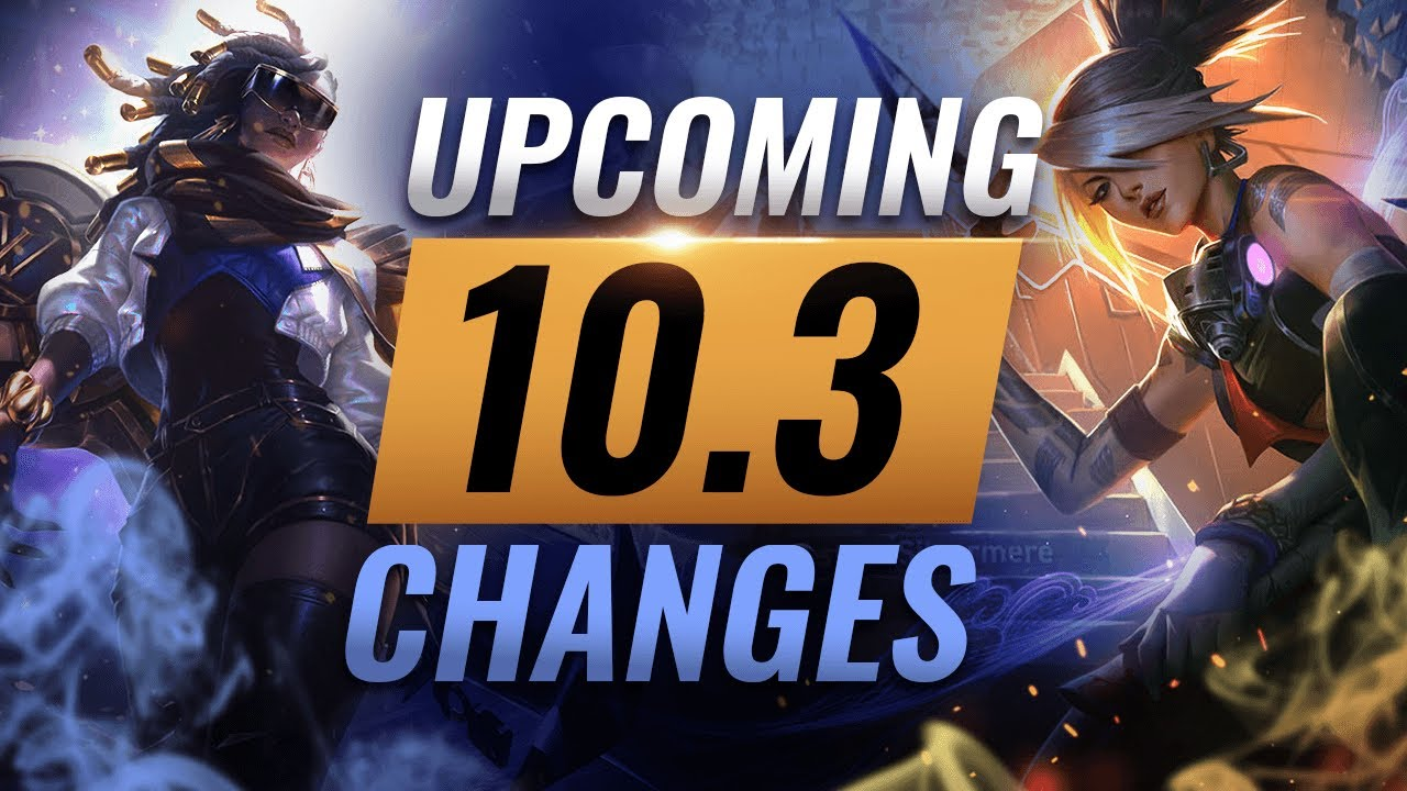 Massive Changes New Buffs Reworks Coming In Patch 10 3 League Of Legends Youtube