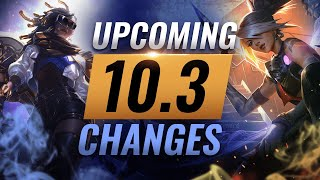 MASSIVE CHANGES: New Buffs & REWORKS Coming in Patch 10.3 - League of Legends