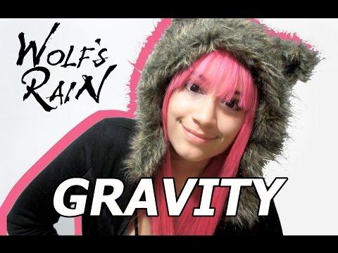 Wolf's Rain- Gravity (Cover)