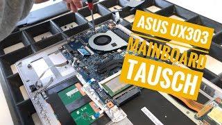 ASUS UX303 Mainboard Tausch
