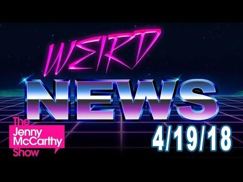The Jenny McCarthy Show: Weird News 4/19/18