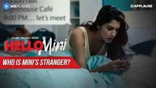 Mini and Her Stranger   Hello Mini S1   MX Player
