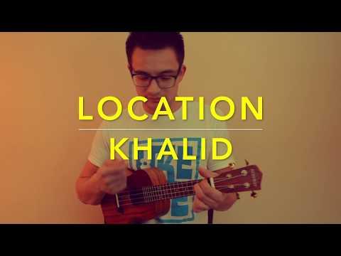 Location - Khalid (Ukulele Cover) - Play Along