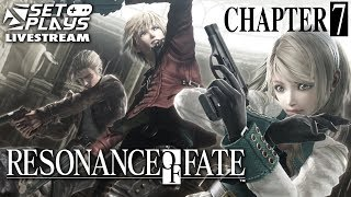 Set Plays (Livestream): Resonance of Fate 4K/HD Edition | Chapter 7