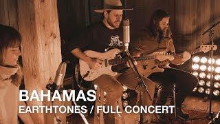 Bahamas   Earthtones   Full Concert