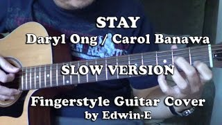 SLOW Version: STAY by Daryl Ong / Carol Banawa - Fingerstyle Guitar Cover (free TAB)