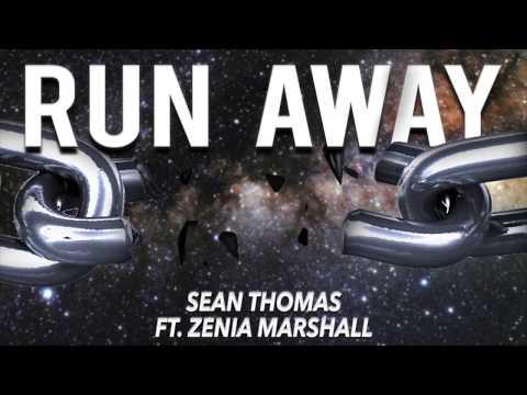 RUN AWAY (feat. Zenia Marshall) - Sean Thomas