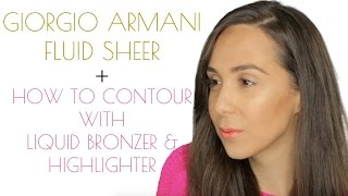 Giorgio Armani Fluid Sheer | Contouring and highlighting makeup tutorial