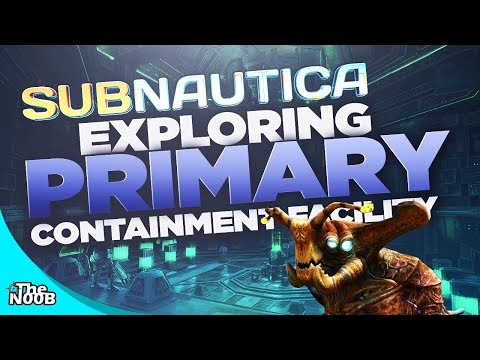 Subnautica: Exploring The Primary Containment Facility! S01 E36 | TheNoob Official
