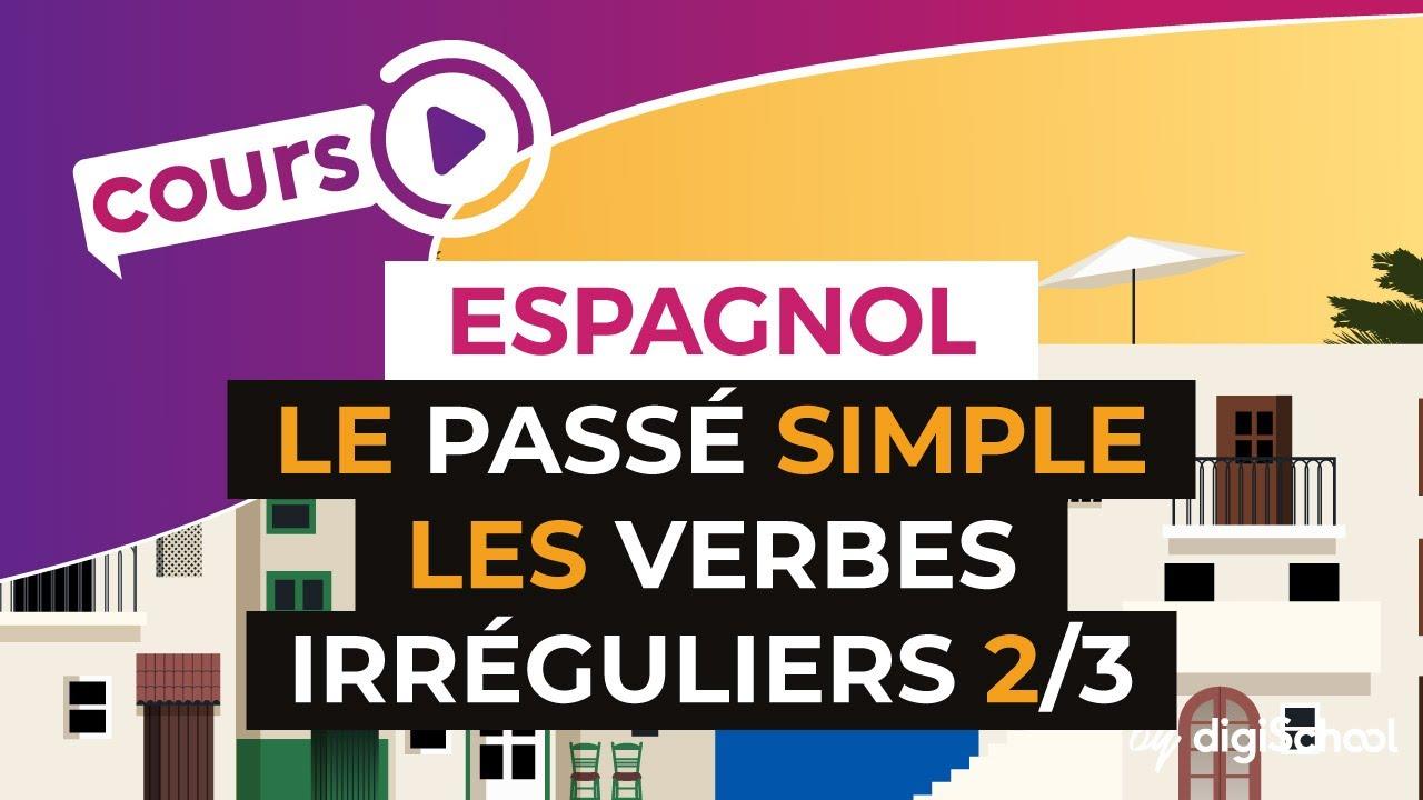 Le Passe Simple Verbes Irreguliers 2 3 Espagnol Youtube