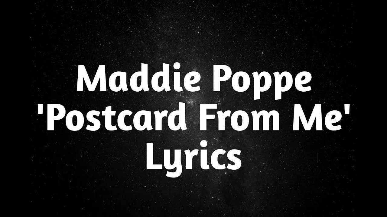 Black And White Postcard From >> Maddie Poppe Postcard From Me Lyrics Youtube