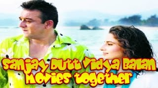 Sanjay Dutt Vidya Balan Movies together : Bollywood Films List 🎥 🎬