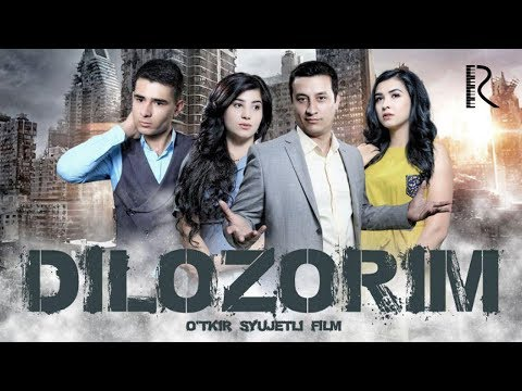 Dilozorim (o'zbek Film) | Дилозорим (узбекфильм)