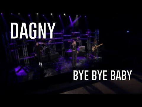 Смотреть клип Dagny - Bye Bye Baby