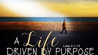 A Life Driven By Purpose | Preacher: Ptr. Jhun Cunanan