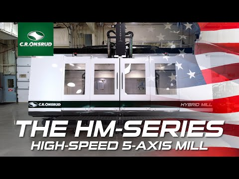 USA Made | 15-75HP | 5-Axis Mill |  - The HM-Series by C.R. Onsrud - [Work Envelope: 72