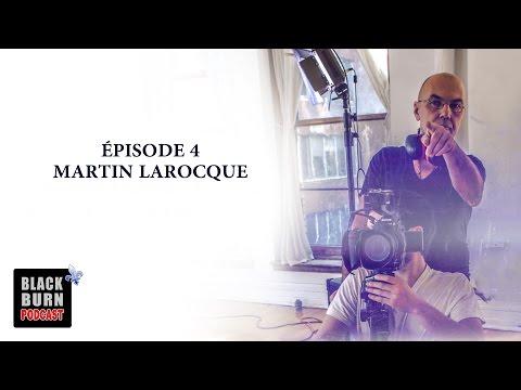 Blackburn Podcast - Épisode 4: Martin Larocque
