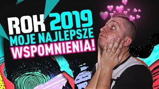 ROK 2019 - MOJE NAJLEPSZE WSPOMNIENIA!!