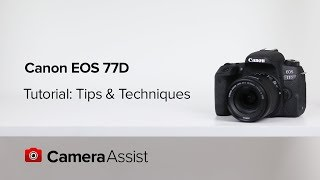Canon EOS 77D Tutorial - Tips and Techniques