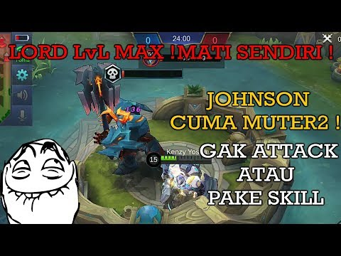 NGAKAK ! JOHNSON KILL LORD TANPA ATTACK ATAU SKILL, CUMA MUTER2 AJA ! - MOBILE LEGENDS INDONESIA