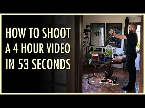 How to Shoot a 4 Hour Video in 53 Seconds