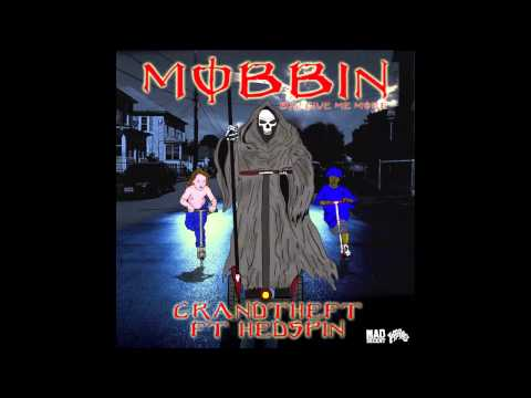 Grandtheft - Mobbin feat. Hedspin [Official Full Stream]