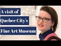 A visit of Quebec's Fine Art Museum!