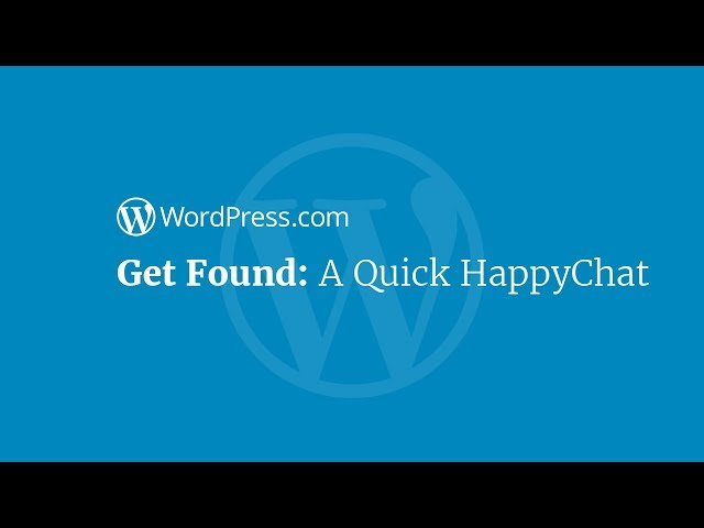 Get Found: A Quick HappyChat