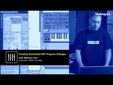 Mike Huckaby + Dubspot! Pt 2: Ableton Live Tutorial - Creating Automated VST Program Changes