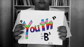 Youth - B^3