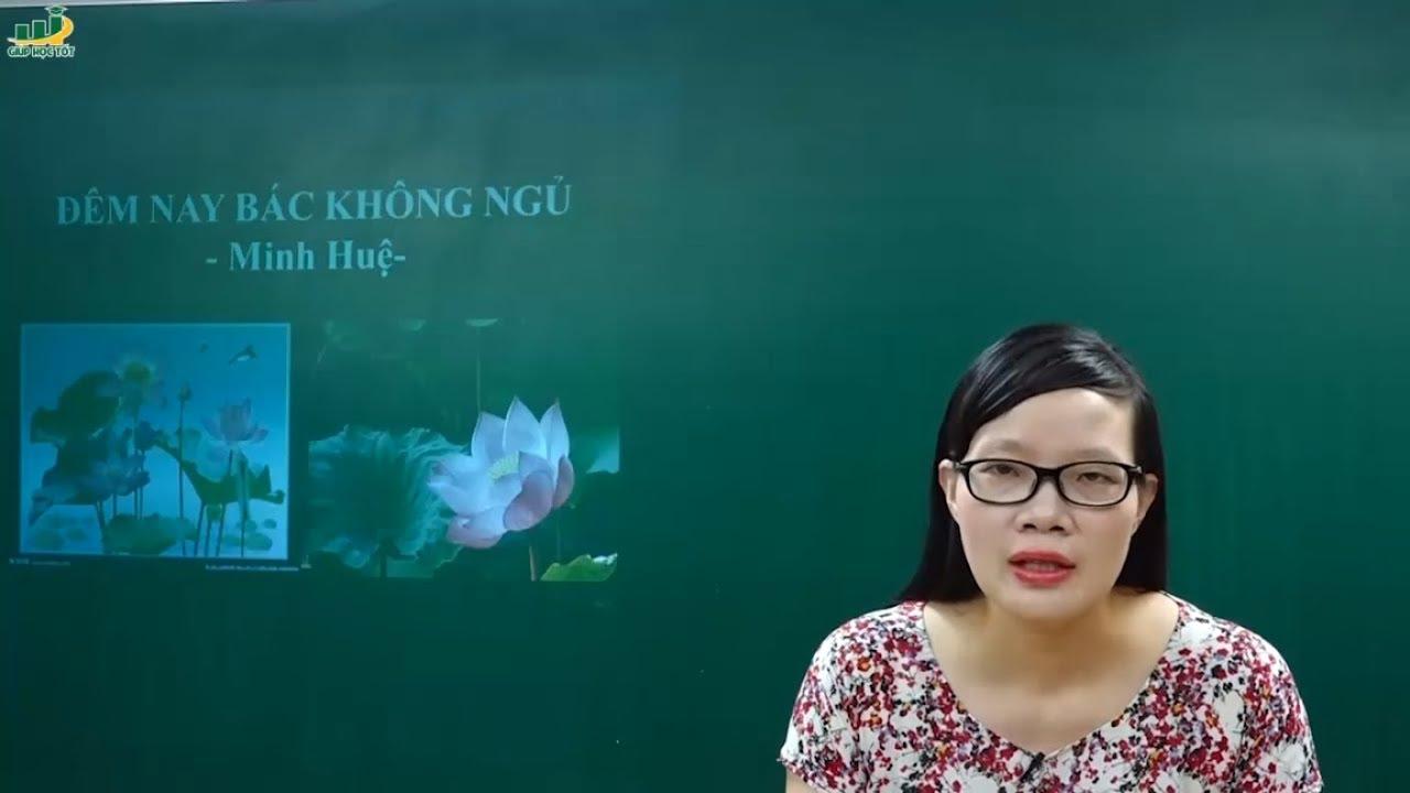 Ngữ Văn Lớp 6 –Bài giảng Đêm nay Bác không ngủ Minh Huệ|Văn bản thơ hiện đại|Cô Lê Hạnh