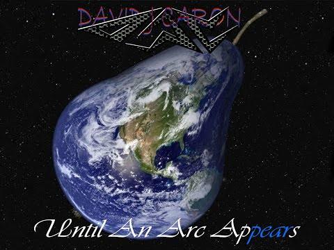 David J Caron - Until An Arc Appears (Flat Earth - Globe Fairytale)