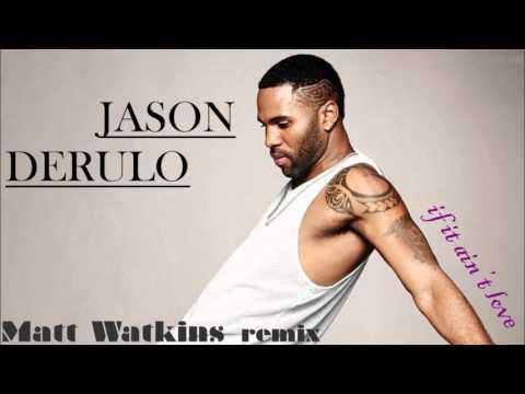 Jason Derulo - if it ain't love (Matt Watkins remix)