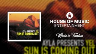 Ayla Presents Yel - Sun Is Coming Out (Vernon's World Remix)