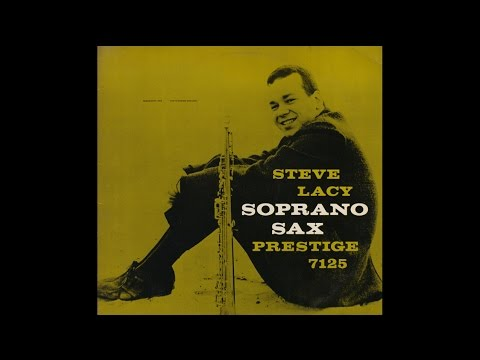 Steve Lacy - Soprano Sax (1958) full album