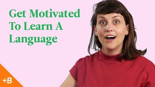 Baixar How To Get Motivated To Learn A Language | Babbel