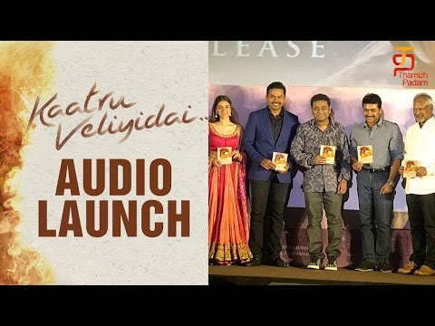 Kaatru Veliyidai Tamil Movie   Audio Launch   Karthi   Maniratnam   AR Rahman   Thamizh Padam