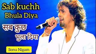 Sab Kuchh Bhula Diya | Full MP3 Song | Sonu Nigam | Hum Tumhare Hain Sanam (2002)