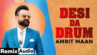 Desi Da Drum (Audio Remix) | Amrit Maan ft Dj Flow | Latest Punjabi Songs 2020 | Speed Records