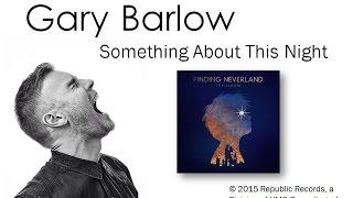 Gary Barlow - Something About This Night - Lyrics video [[Finding Neverland album]]