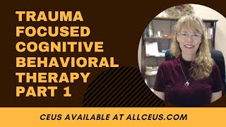Trauma Focused Cognitive Behavioral Interventions: Counselor Toolbox Episode 120
