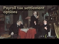 IRS payroll and trust fund tax: Options for negotiation