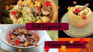 Fall Inspired Plant Based Recipes | Vegan and Healthy