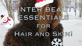 WINTER Beauty Essentials for Hair and Skin!