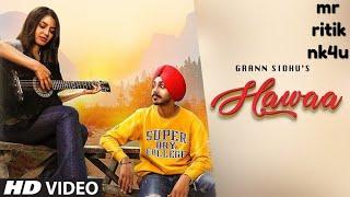 Hawaa : Grann Sidhu (full song) B Park Jaani latest Punjabi song 2019