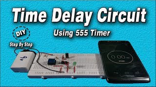 Time Delay Circuit | time delay | Using 555 Timer | DIY Electronic Project